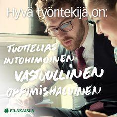 Hyvä työntekijä. #hyväntyöntekijät #työelämä #työntekijä Finland, Coaching, Tips, Fictional Characters, Training, Advice, Fantasy Characters