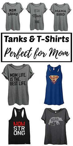 Mother's Day Gift Ideas -- A fun collection of super cute tank tops and T-shirts perfect for mom. Start a family tradition by gifting mom with a new shirt every year. Click through tofind a cheap and easy gift idea for the amazing supermom in your life!
