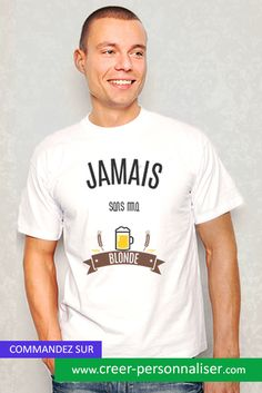 """Tee shirt Homme """"jamais sans ma blonde""""  #teeshirt #shirt #jamaissansmablonde #mode"""