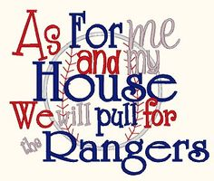As For Me And My House Texas Rangers All The Way Baby