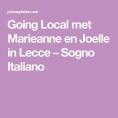 Going Local met Marieanne en Joelle in Lecce – Sogno Italiano