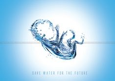 save water | Save water for future generations