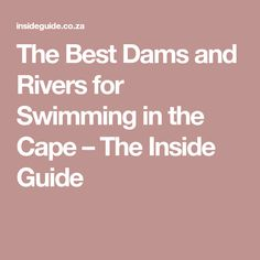 Swims in nature are deliciously inviting, invigorating and life-affirming. We've rounded up our favourite dams and rivers for swimming in the Cape. Life Affirming, Cape Town, Weekend Getaways, Rivers, Swimming, Good Things, Places, Ideas, Swim