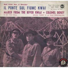 ARTISTA: IL PONTE SUL FIUME KWAI - David Terry e la sua orchestra LATO A: MARCH FROM THE RIVER KWAI -  COLONEL BOGEY LATO B: ON THE MAL