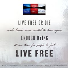 Live free or die, words Carrie never wanted to hear again. Enough dying. It was time for people to just life free. Collapse Of America, Live Free Or Die, Carrie, Audio Books, Love Story, Words, People, Life, People Illustration