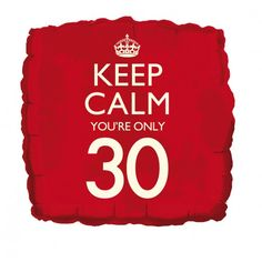 Folienballon Keep Calm you're only 30