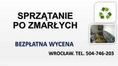 Opróżnianie lokalu po osobie zmarłej. Sprzątanie po śmieci w pomieszczeniu. Cena tel. 504-746-203. Dezynfekcja lokalu i usuwanie brzydkiego zapachu i odoru z miejsca zgonu. Wrocław, Oleśnica, Trzebnica, Strzelin, Strzegom, Legnica, Środa Śląska, Bielany Wrocławskie, Oława.