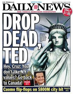New York to Ted Cruz.....we don't want him either... (a Canadian;)