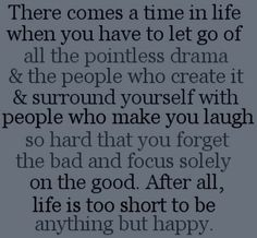 Life's too short - so true!! Love Life Quotes, Cute Quotes, Quotes To Live By, Funny Quotes, Best Quotes, Favorite Quotes, Happy Quotes, Life Is Too Short Quotes Family, Awesome Quotes