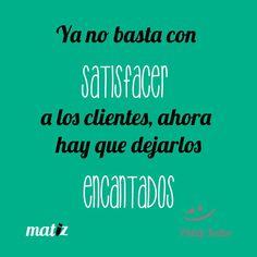 Atención al cliente :) #Frases #MatizComunicación