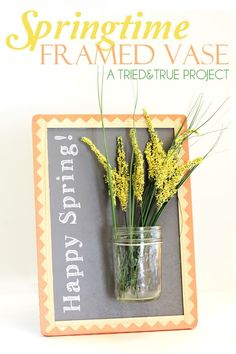 """Celebrate Spring with this """"Hello Spring"""" Framed Vase! Easy to make and customize. Includes free """"Hello Spring"""" free printable. #spring"""