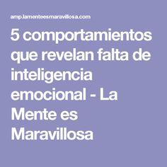 5 comportamientos que revelan falta de inteligencia emocional - La Mente es Maravillosa