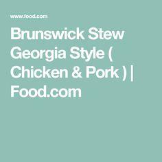 Brunswick Stew Georgia Style ( Chicken & Pork )   Food.com