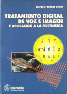 """Faúndez Zanuy, Marcos,. """"Tratamiento digital de voz e imagen y aplicación a la multimedia"""" 2 ejemplares"""