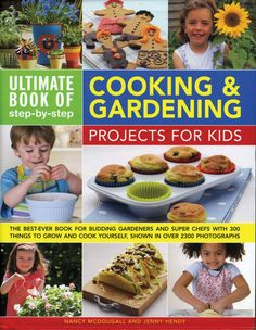 Cooking & Gardening Projects For Kids