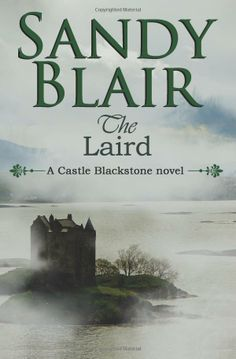 The Laird (A Castle Blackstone Novel) by Sandy Blair.  Cover image from amazon.com.  Click the cover image to check out or request the romance kindle.