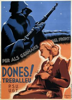 Fontsere. Women, work for your brothers at the front! 1936 | Flickr - Photo Sharing!