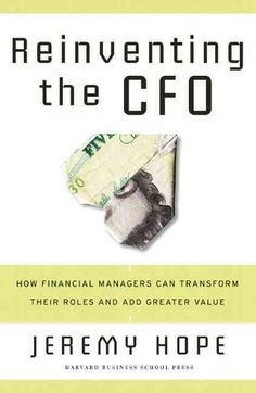 On the heels of a decade of scandals and the new pressures brought on by the Sarbanes-Oxley Act, corporations expect far more from their CFOs than simply managing the numbers. They expect decision-mak