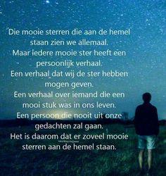 Die mooie sterren aan de hemel⭐⭐⭐ Linda ♡ Forever 28 Tears In Heaven, Dutch Quotes, Carpe Diem, Miss You, Grief, Slogan, Love Quotes, Daddy, Memories