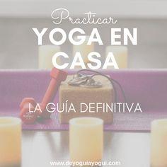 Practicar yoga en casa: la guía definitiva - De yogui a yogui