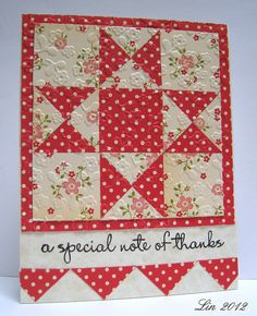 quilted card. Easier to do than it looks. It's made up of all squares. Some whole, some cut in half. Great idea. Buttons added would be a nice touch.