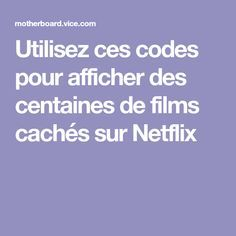 Utilisez ces codes pour afficher des centaines de films cachés sur Netflix