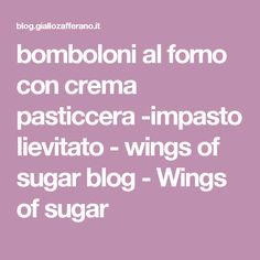 bomboloni al forno con crema pasticcera -impasto lievitato - wings of sugar blog - Wings of sugar