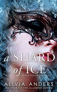 A Shard of Ice by Alivia Anders | The Black Symphony Saga, BK#1 | Publisher: Red Alice Press | Publication Date: April 14, 2014 | http://aliviaanders.blogspot.com | #YA #paranormal