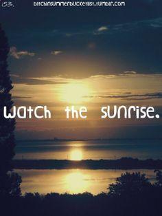 Summer Bucket list - watch the sunrise. Summer Fun List, Summer Goals, Summer Bucket Lists, Summer Time, Summer Ideas, Summer 2015, Summer Things, Best Friend Bucket List, Life List