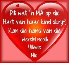 Dit wat n ma op die hart van haar kind skryf. Mother Day Wishes, Afrikaanse Quotes, Wooden Words, Goeie More, Diy Photo, True Words, Love Quotes, Random Quotes, Wisdom