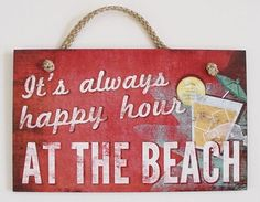 "Beach Wood Sign ""It's Always Happy Hour"""
