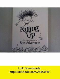 Falling Up (9780060282226) Shel Silverstein , ISBN-10: 0060282223  , ISBN-13: 978-0060282226 ,  , tutorials , pdf , ebook , torrent , downloads , rapidshare , filesonic , hotfile , megaupload , fileserve