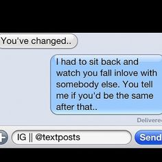 You've changed.. Lol    I'm sure everyone knows the original text posts account [@Text Posts] follow his sister @perfecttextss she posts text messages from a girls perceptive.  Follow @jkeanewyork for city photography from a young traveler camera.  if you've been hurt before or is in a relationship I suggest you follow @collectiblesayings something's you need to move on or learn how to. - @Text Posts- #webstagram