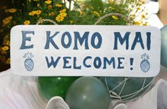 """E KOMO MAI Tropical Sign 14"""" 