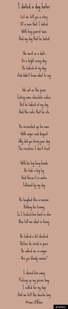 Funny, dog, date, poem Funny Poems, Dont Trust, Bring It On, Let It Be, Hate, Dating, Dogs, Quotes, Pet Dogs