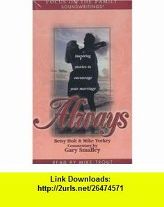 Always (Focus on the Family Soundwritings) (9781561797813) Gary Smalley , ISBN-10: 1561797812  , ISBN-13: 978-1561797813 ,  , tutorials , pdf , ebook , torrent , downloads , rapidshare , filesonic , hotfile , megaupload , fileserve