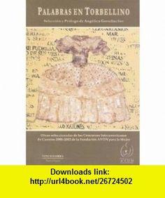 Palabras En Torbellino Obras Seleccionadas de Los Concursos Interamericanos de Cuentos 2000-2002 III Antologia, Fundacion Avon Para La Mujer (Spanish Edition) (9789508435477) Angelica Gorodischer , ISBN-10: 950843547X  , ISBN-13: 978-9508435477 ,  , tutorials , pdf , ebook , torrent , downloads , rapidshare , filesonic , hotfile , megaupload , fileserve