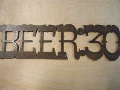Rusted Rustic Metal Beer30 Sign by RockinBTradingCo on Etsy, $15.00  www.rockinbtrading.com