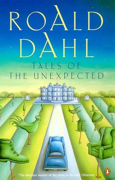 Tales of the Unexpected. Dahl for adults.