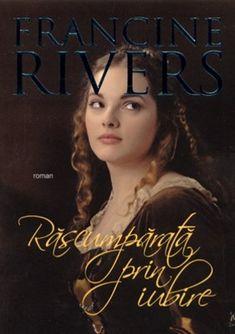 Răscumpărată prin iubire, Francine Rivers Francine Rivers, Beyond Words, Reading, Books, Movie Posters, Feelings, Libros, Book, Film Poster