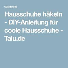 Hausschuhe häkeln - DIY-Anleitung für coole Hausschuhe - Talu.de