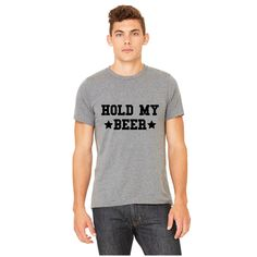 THE HOLD MY BEER TEE