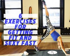 6 Exercises for Getting Fit and Sexy Fast  http://www.womenshealthmag.com/fitness/anna-kaiser-workout-video