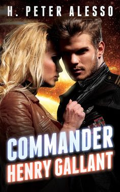 The Avid Reader: Virtual Tour + #Giveaway: Commander Henry Gallant - The Henry Gallant Saga #4 by H. Peter Alesso @GoddessFish