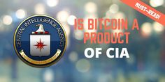 One of the most elaborate theories I have heard is the CIA should have created Bitcoin. find out more at the link