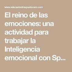El reino de las emociones: una actividad para trabajar la Inteligencia emocional con Spotify | Educación 3.0
