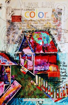 """Mixed Media Art Journal """"Live Life In Color""""       http://ardithsart.blogspot.com/2013/06/a-weeks-worth-of-mixed-media-art.html"""