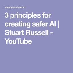 3 principles for creating safer AI | Stuart Russell - YouTube