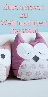 Owl pillow: creative gift idea for Christmas Wunderweib - Sweet DIY Owl . - Owl pillow: creative gift idea for Christmas Wunderweib – Make cute DIY owl pillows for Christmas - Cute Diy Crafts, Cute Diys, Crafts To Sell, Crafts For Kids, Kids Diy, Upcycled Crafts, Sewing Projects For Beginners, Diy Projects, Fabric Crafts