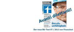Sollte man kennen: http://www.helberg.info/blog/2013/06/finanztest-berufsunfaehigkeitsversicherung-test-2013-avanti-dilettanti/